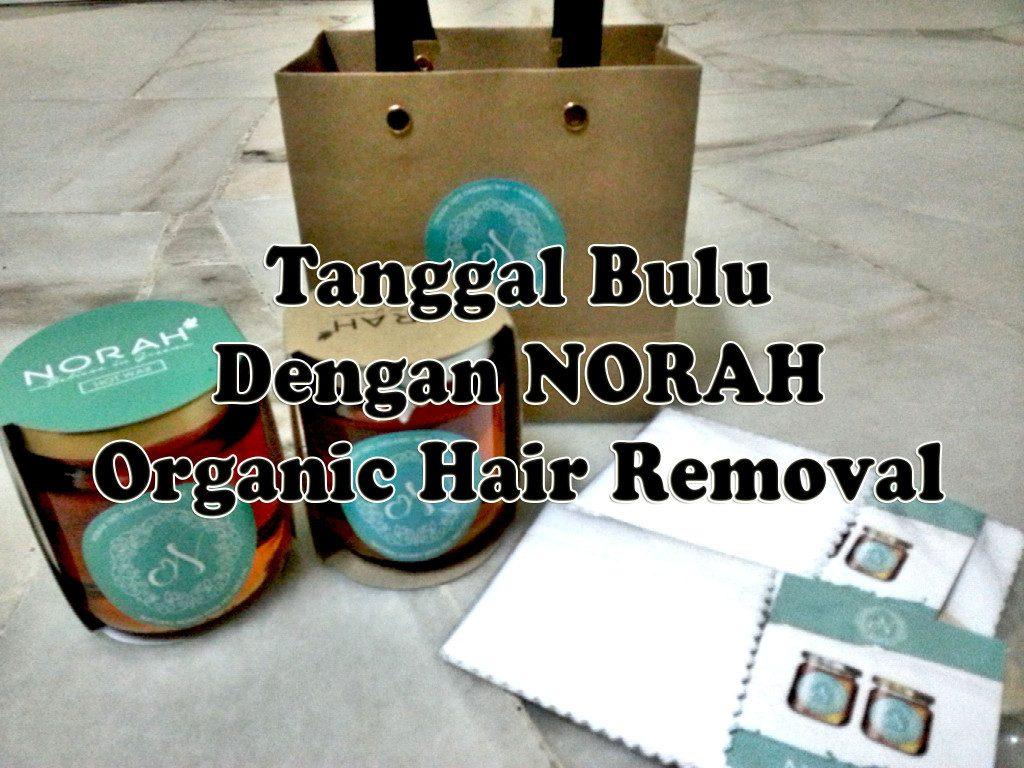 Tanggal Bulu dengan Norah Organic Hair Removal